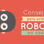 consejos-evitar-robos-casa_1-1280x720x80xx